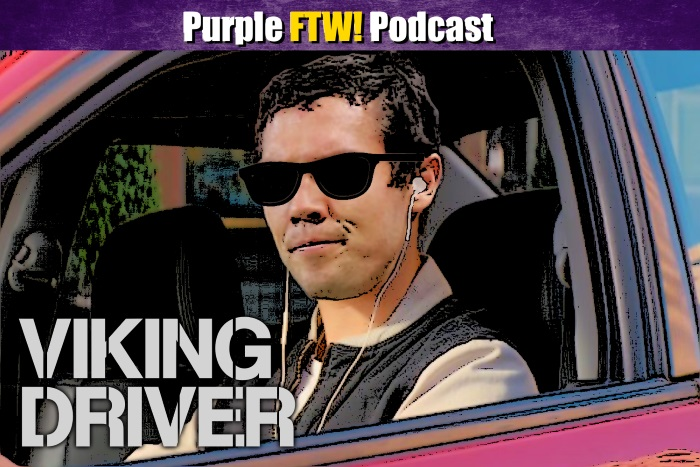 Purple FTW! Podcast: Viking Driver with Emory Hunt and Ted Glover (ep. 379)