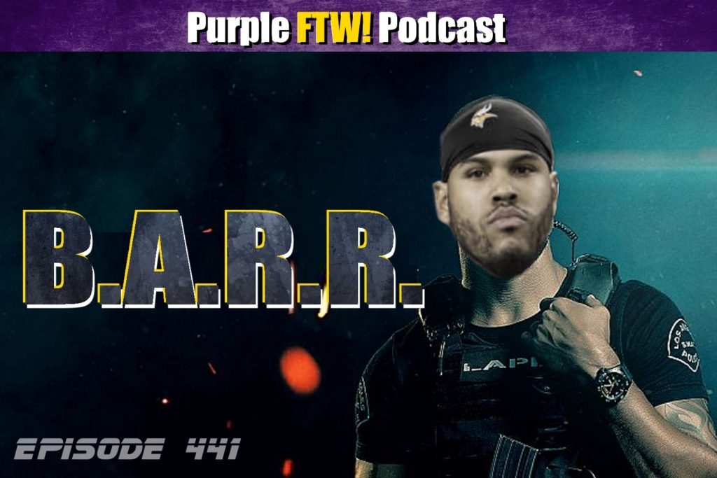 Purple FTW! Podcast: You're Either Barr or You're Not (ep. 441)