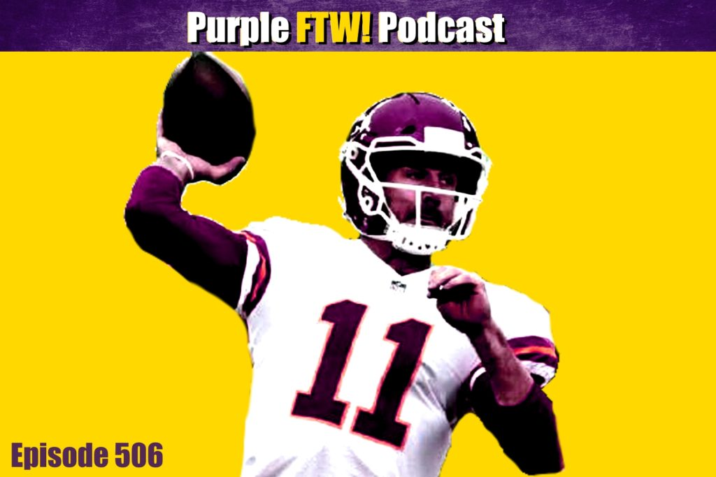 Purple FTW! Podcast: Alex Smith: Ya or Nah? Plus Darren Wolfson (ep. 506)