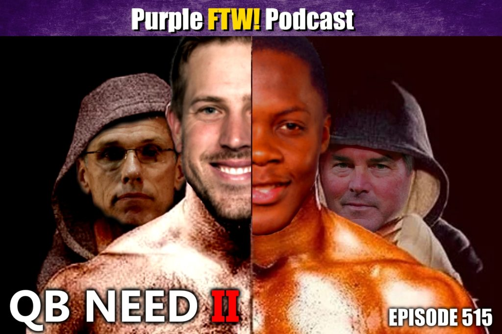 Purple FTW! Podcast: Quarterback Need II feat. Darren Wolfson + Ted Nguyen (ep. 515)
