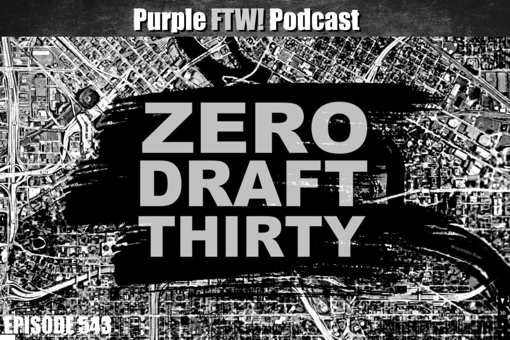 Purple FTW! Podcast: Zero Draft Thirty feat. @JReidDraftScout + Darren Wolfson (ep. 543)
