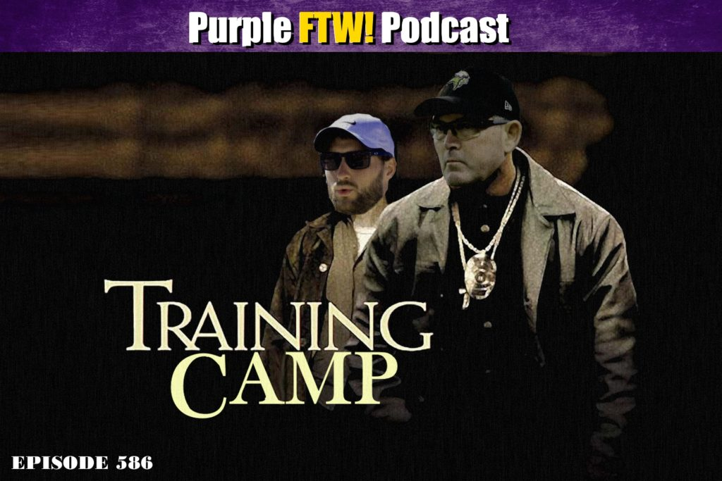 Purple FTW! Podcast: Vikings Training Camp feat. Ted Glover + #VikesOverBeers! (ep. 586)