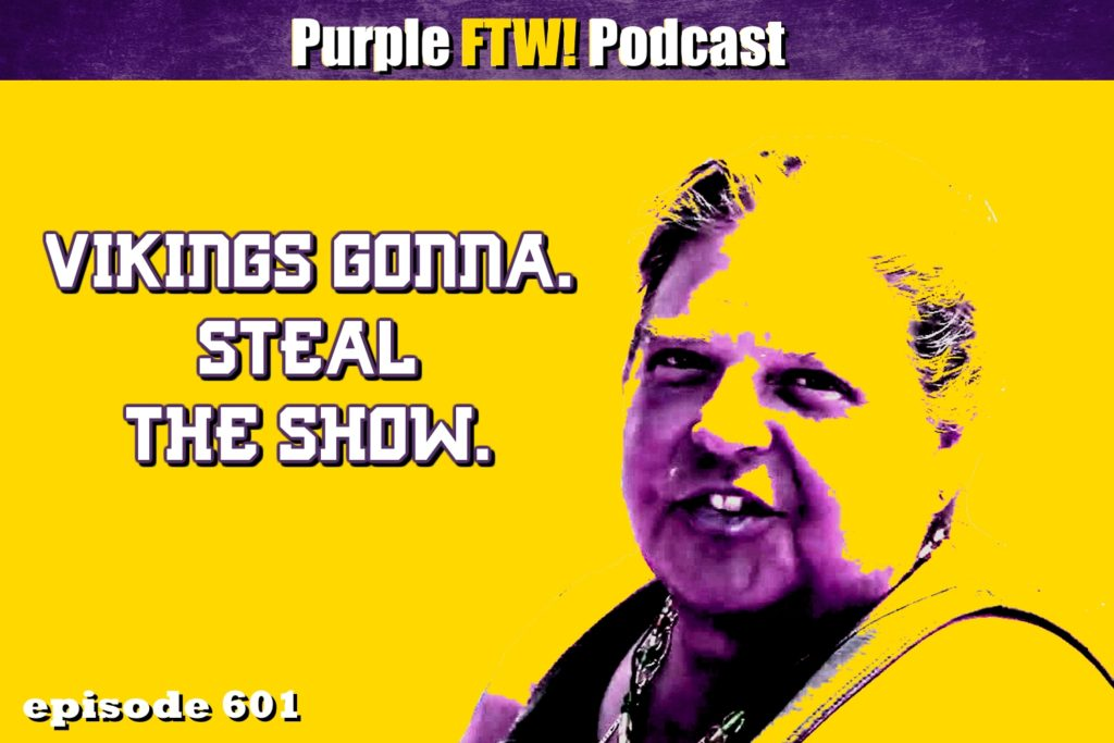 Purple FTW! Podcast: Steal The Show feat. Darren Wolfson + Jordan Reid (ep. 601)