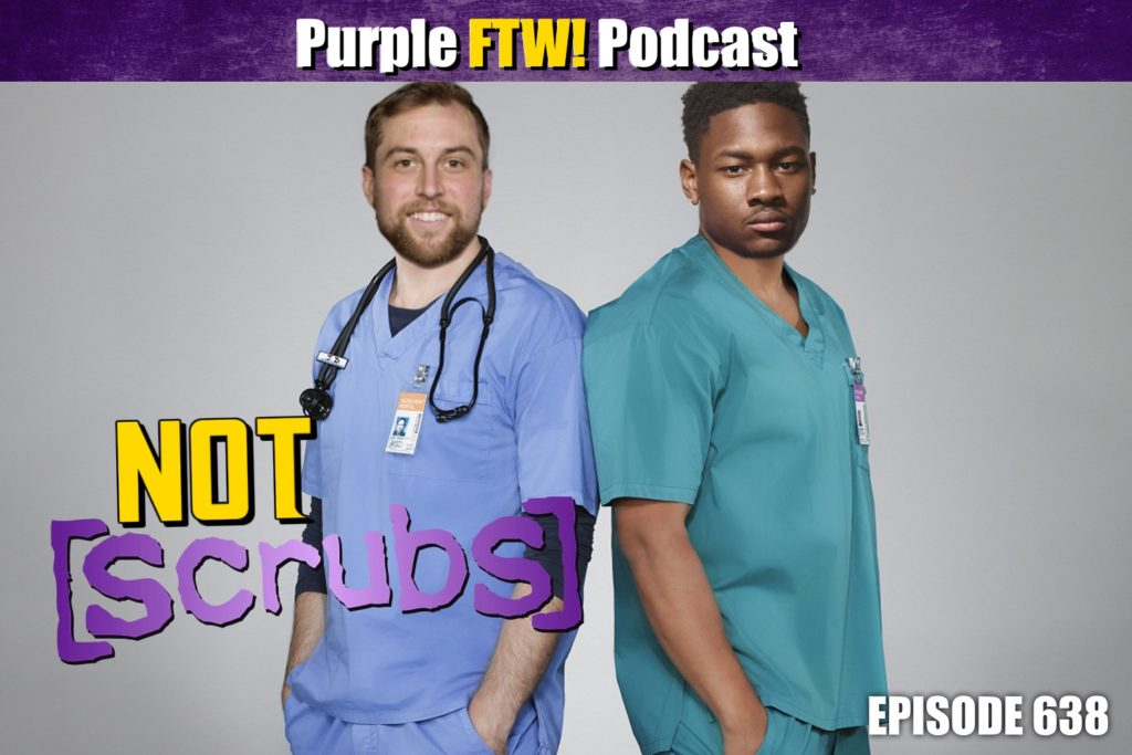 Purple FTW! Podcast: Not Scrubs feat. Sam Monson and Nick Olson (ep. 638)